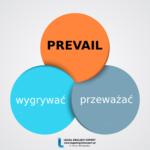 5 sposobów na wykorzystanie czasownika PREVAIL