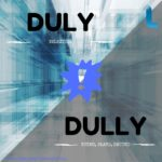 Dully or duly?