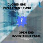 Fundusz inwestycyjny zamknięty i otwarty