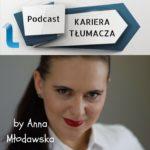 """Podcast """"Kariera Tłumacza"""" – Odcinek 1"""