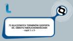 WIDEO: 75 kluczowych terminów eksperta ds. obrotu nieruchomościami – CZĘŚĆ 1 z 3